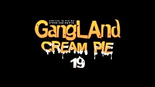 Gangland cream pie 19